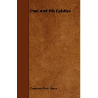 Paul And His Epistles by Hayes & Doremus Almy