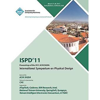 ISPD 11 Proceedings of the 2011 ACMSIGDA International Symposium on Physical Design by ISPD 11 Conference Committee