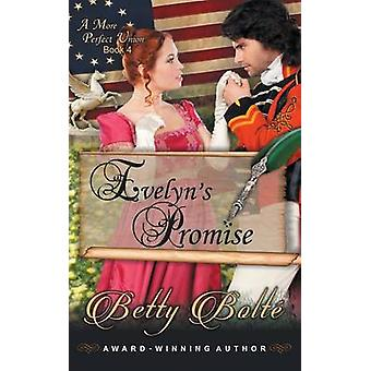 Evelyns Promise A More Perfect Union Series Book 4 by Bolte & Betty