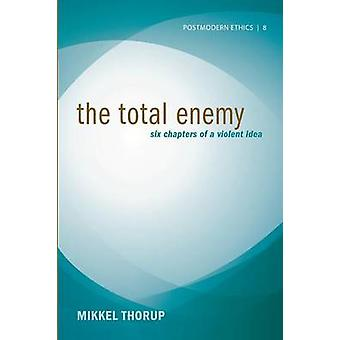 The Total Enemy by Thorup & Mikkel