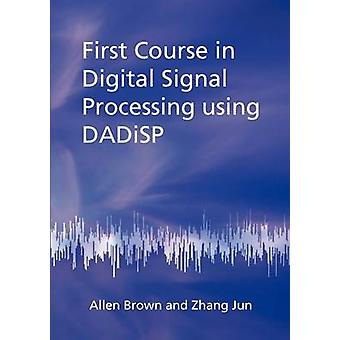 First Course in Digital Signal Processing Using Dadisp by Brown & Allen