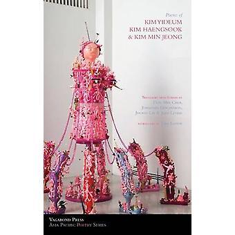 Poems of Kim Yideum Kim Haengsook  Kim Min Jeong by Kim & MinJeong