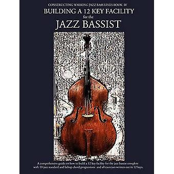 Constructing Walking Jazz Bass Lines Book IV  Building a 12 Key Facility for the Jazz Bassist Book  MP3 Playalong by Mooney & Steven