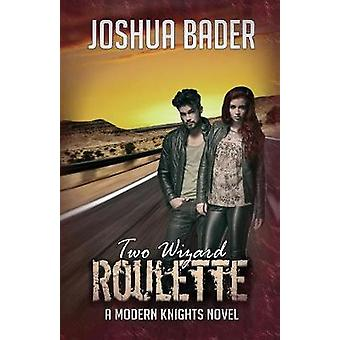 Two Wizard Roulette by Bader & Joshua