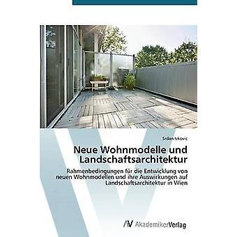 Neue Wohnmodelle und Landschaftsarchitektur by Ivkovic Srdan