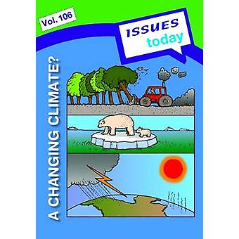A Changing Climate Issues Today Series by Cara Acred - 9781861687333