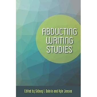 Enlèvement d'études d'écriture par Kyle Jensen - Sidney I. Dobrin - 9780809