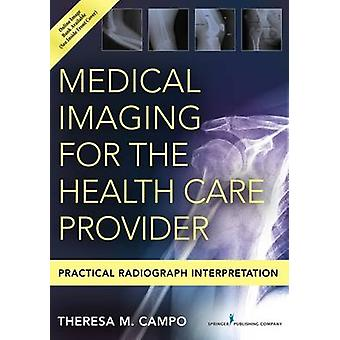 Medical Imaging for the Health Care Provider - Practical Radiograph In