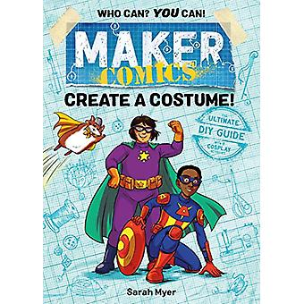 Maker Comics - Create a Costume! by Sarah Myer - 9781250152084 Book