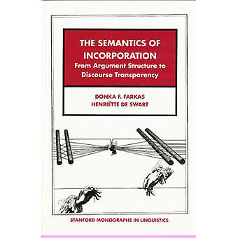 The Semantics of Incorporation - From Argument Structure to Discourse
