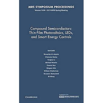 Compound Semiconductors - Volume 1538 - Thin-Film Photovoltaics - Leds