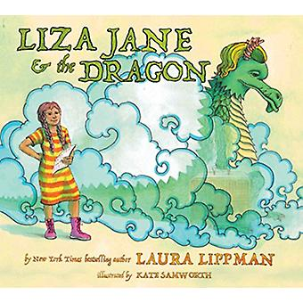 Liza Jane & The Dragon by Laura Lippman - 9781617756610 Book