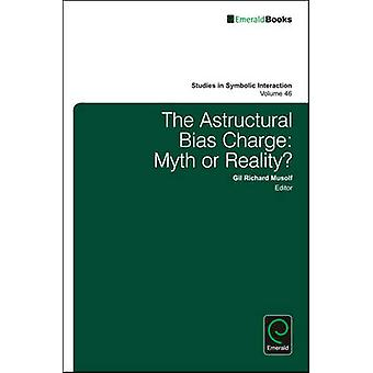 The Astructural Bias Charge - Myth or Reality? by Gil Richard Musolf -