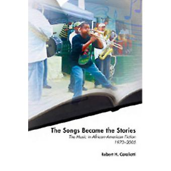 The Songs Became the Stories - The Music in African-American Fiction -