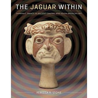 The Jaguar Within - Shamanic Trance in Ancient Central and South Ameri