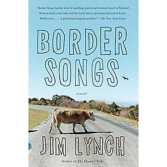 Border Songs by Jim Lynch - 9780307456267 Book
