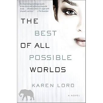 The Best of All Possible Worlds by Karen Lord - 9780345549341 Book