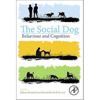 The Social Dog - Behavior and Cognition by Juliane Kaminski - Sarah Ma