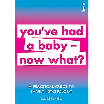 Ein praktischer Leitfaden zur Familienpsychologie - Sie haben ein Baby bekommen - was nun?