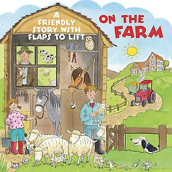 On the Farm  A Friendly Story with Flaps to Lift by Illustrated by Jan Lewis