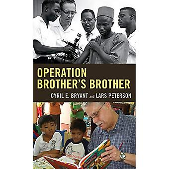 Operation Brother's Brother by Cyril E. Bryant - 9780761870814 Book