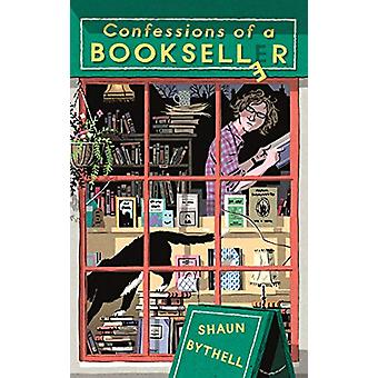 Confessions of a Bookseller - THE SUNDAY TIMES BESTSELLER by Shaun Byt