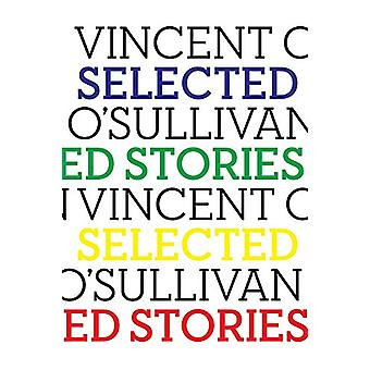Selected Stories by Vincent O'Sullivan - 9781776562886 Book