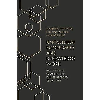 Knowledge Economies and Knowledge Work by Bill LaFayette - 9781789737