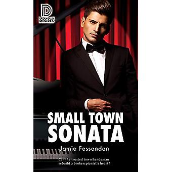 Small Town Sonata by Jamie Fessenden - 9781641082129 Book