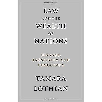 Law and the Wealth of Nations - Finance - Prosperity - and Democracy b