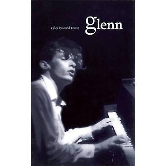 Glenn - A Play by David Young - 9781552450581 Book
