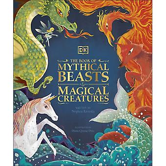 The Book of Mythical Beasts and Magical by DKKrensky & Stephen