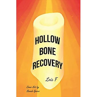 Hollow Bone Recovery by Lois F