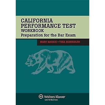 California Performance Test Workbook - Preparation for the Bar Exam by