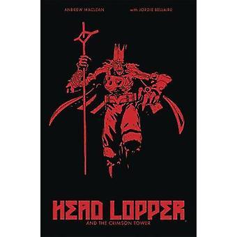 Head Lopper Volumen 2: Head Lopper y la Torre Carmesí