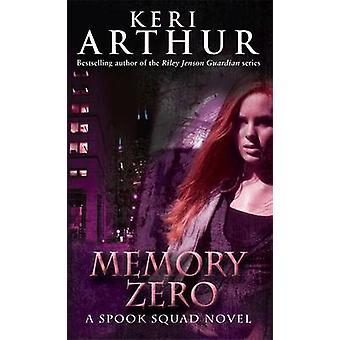 Memory Zero - Numero 1 sarjassa Keri Arthur - 9780749909758 Kirja