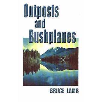 Outposts and Bushplanes - old timers and outposts of northern B.C. by
