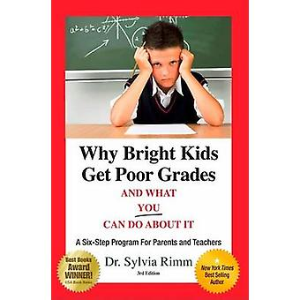 Why Bright Kids Get Poor Grades and What You Can Do about It - A Six-S