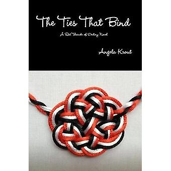 The Ties That Bind - A Red Threads of Destiny Novel by Angela Krout -