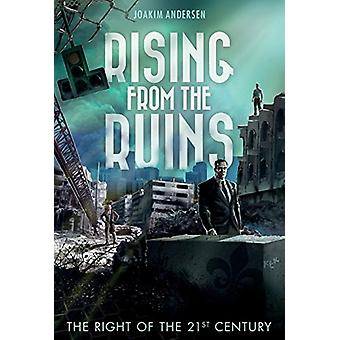 Rising from the Ruins - The Right of the 21st Century by Joakim Anders