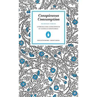 Conspicuous Consumption by Veblen Thorstein