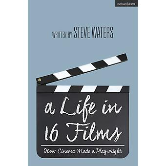A Life in 16 Films by Waters & Steve University of East Anglia & UK