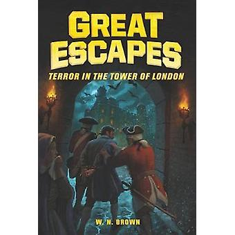 Great Escapes 5 Terror in the Tower of London