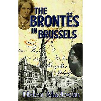 The Brontes In Brussels by Helen MacEwan