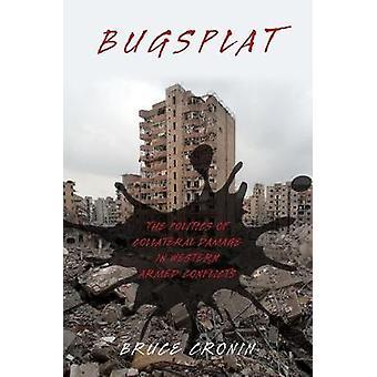 BugSplat - die Politik der Kollateralschäden im westlichen bewaffneter Konflikte