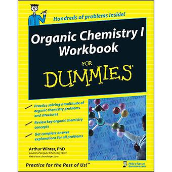 Organic Chemistry I Workbook For Dummies by Arthur Winter - 978047025