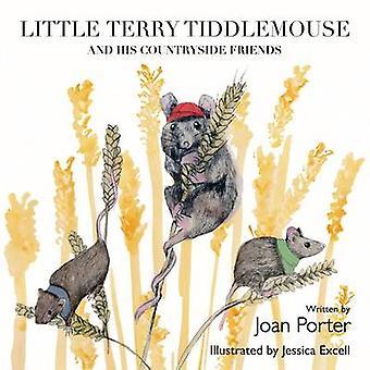 Lilla Terry Tiddlemouse och hans landsbygden vänner av Joan Porter-