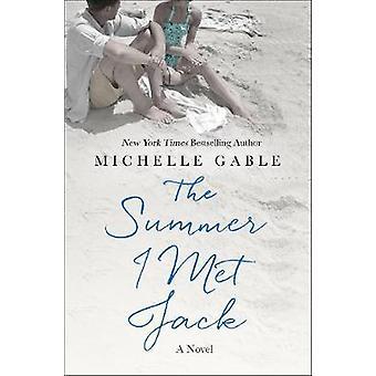 The Summer I Met Jack by The Summer I Met Jack - 9781250199607 Book
