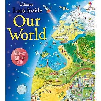Look Inside Our World by Emily Bone - Marianna Oklejak - 978140956394