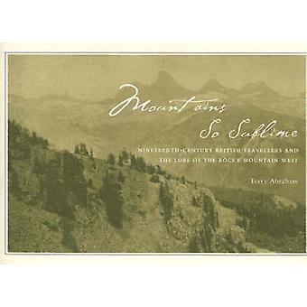 Bergen dus Sublime - negentiende-eeuwse Britse reizigers en de L